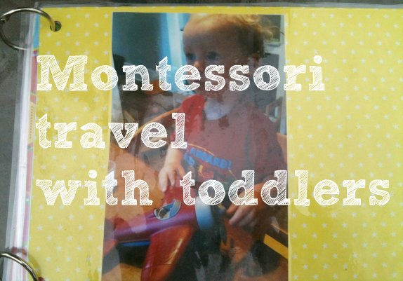 Montessori travel with toddlers